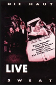 DIE HAUT - LIVE SWEAT VHS