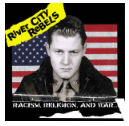 RIVER CITY REBEL - RACISM, RELIGION AND WAR