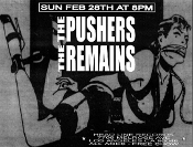 HEADLINE FLYER - THE PUSHERS / THE REMAINS