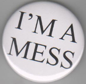 BIG BUTTON - I'M A MESS BUTTON / BOTTLE OPENER / KEY CHAIN