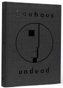 "BAUHAUS - UNDEAD ""THE VISUAL HISTORY & LEGACY OF BAUHAUS"" BOOK"