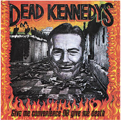 DEAD KENNEDYS - GIVE ME CONVENIENCE STICKER