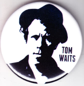 TOM WAIT - PICT BUTTON / BOTTLE OPENER / KEY CHAIN