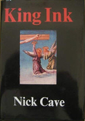NICK CAVE - KING INK BOOK
