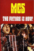 MC5 - THE FUTURE IS NOW