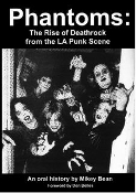 BOOK - PHANTOMS: THE RISE OF DEATHROCK FROM THE LA PUNK SCENE