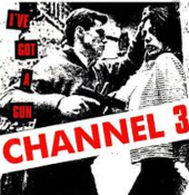 CHANNEL 3 - I'VE GOT A GUN STICKER