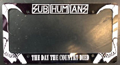 SUBHUMANS - THE DAY THE COUNTRY DIED LICENSE PLATE