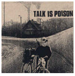 TALK IS POISON - S/T