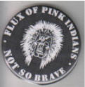 FLUX OF PINK INDIANS - NOT SO BRAVE BUTTON PIN / MAGNET / KEY CH