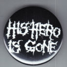 HIS HERO IS GONE - HIS HERO IS GONE BUTTON / BOTTLE OPNER / MAGN